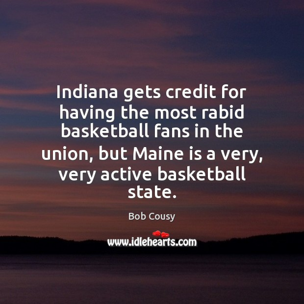 Image, Indiana gets credit for having the most rabid basketball fans in the