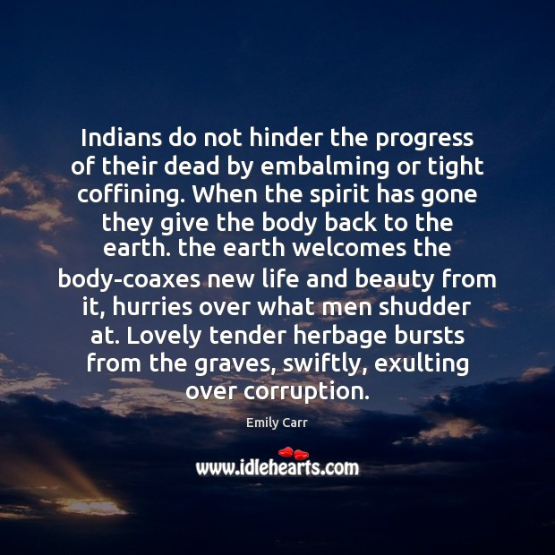 Indians do not hinder the progress of their dead by embalming or Image