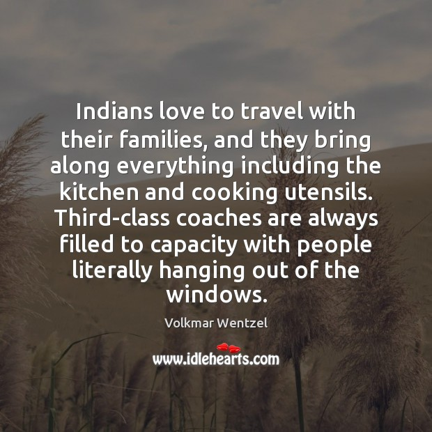 Indians love to travel with their families, and they bring along everything Image