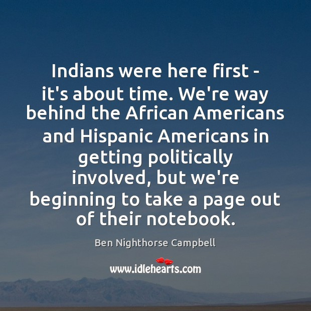 Image, Indians were here first – it's about time. We're way behind the