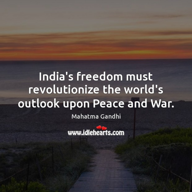 India's freedom must revolutionize the world's outlook upon Peace and War. Image