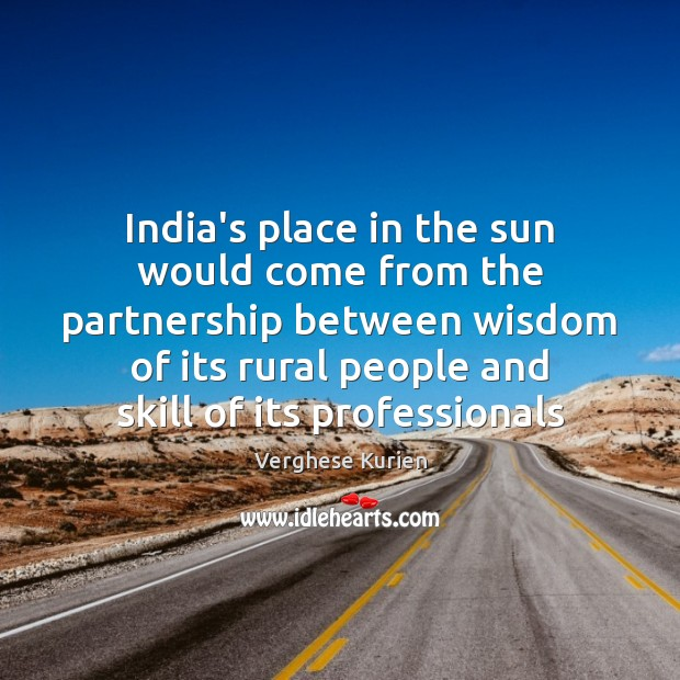 India's place in the sun would come from the partnership between wisdom Image