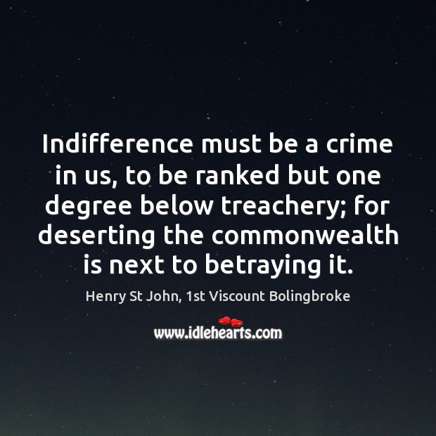 Image, Indifference must be a crime in us, to be ranked but one