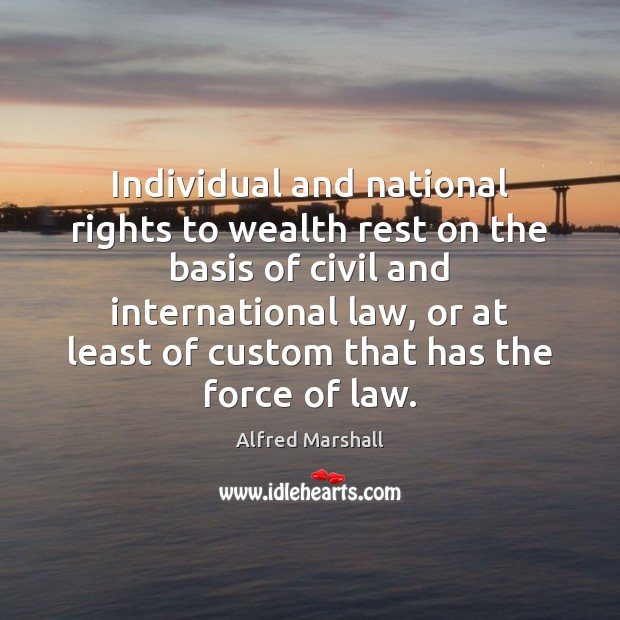 Image, Individual and national rights to wealth rest on the basis of civil