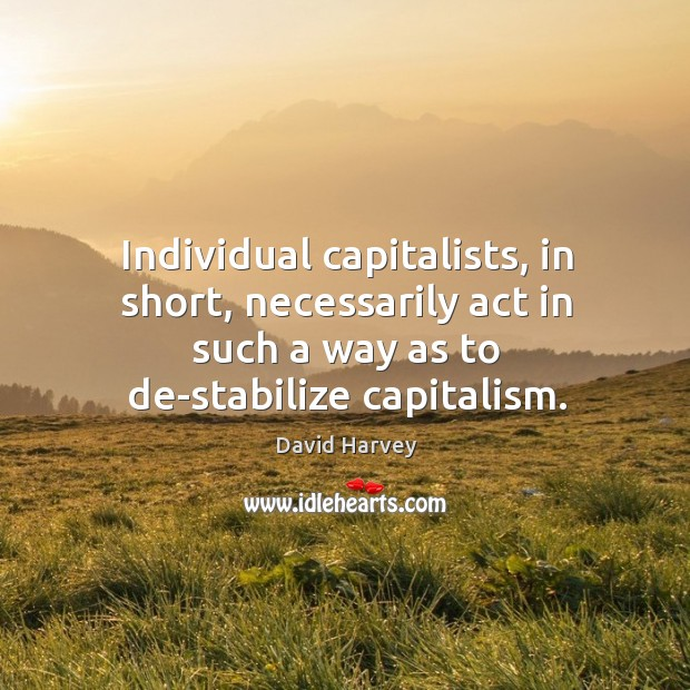 Image, Individual capitalists, in short, necessarily act in such a way as to