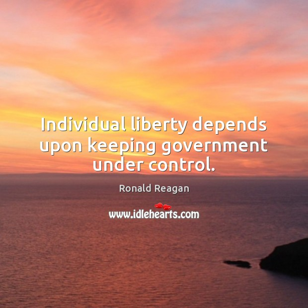 Image, Individual liberty depends upon keeping government under control.