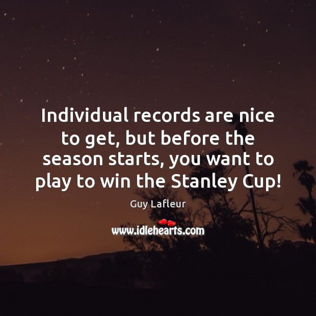 Image, Individual records are nice to get, but before the season starts, you