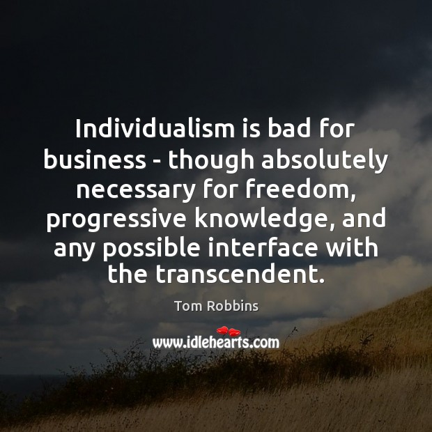 Image, Individualism is bad for business – though absolutely necessary for freedom, progressive