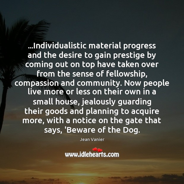 …Individualistic material progress and the desire to gain prestige by coming out Image