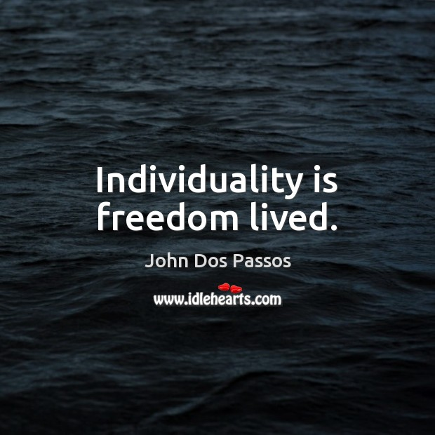Individuality is freedom lived. Image