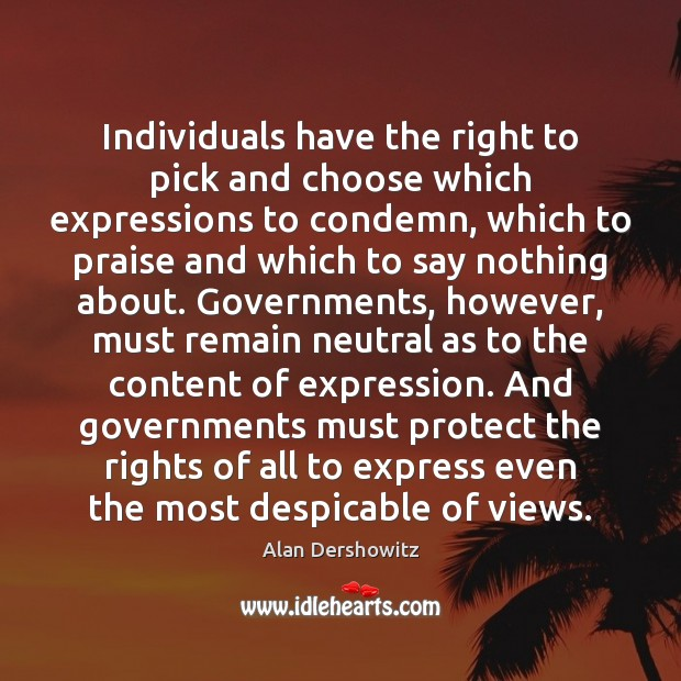 Individuals have the right to pick and choose which expressions to condemn, Praise Quotes Image