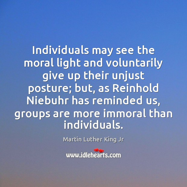 Image, Individuals may see the moral light and voluntarily give up their unjust