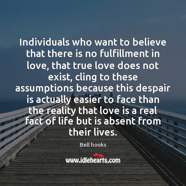 Image, Individuals who want to believe that there is no fulfillment in love,