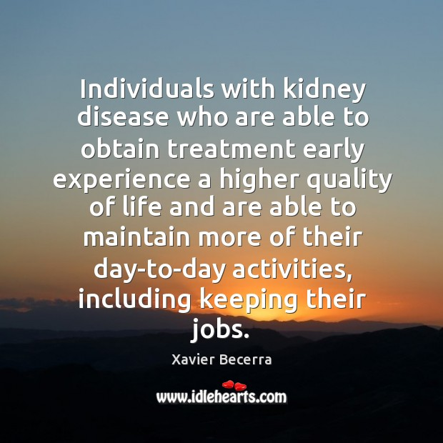 Image, Individuals with kidney disease who are able to obtain treatment early experience a higher