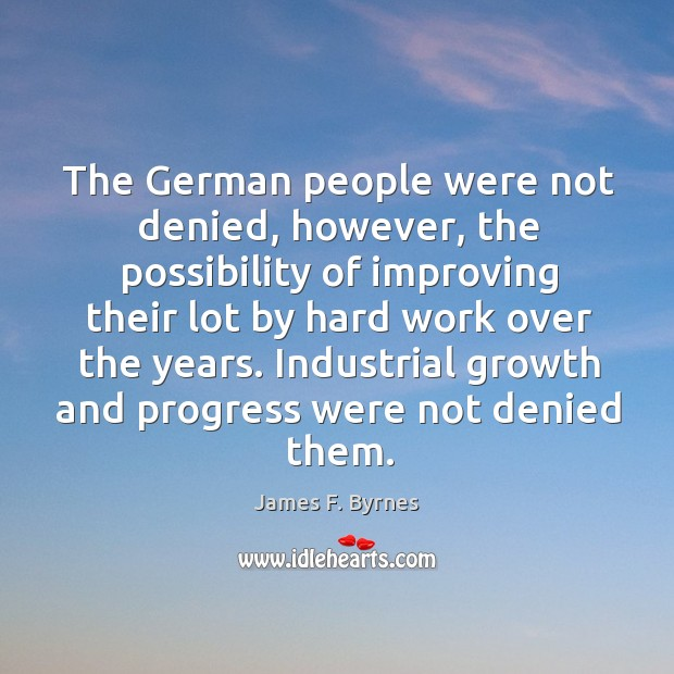 Industrial growth and progress were not denied them. Image
