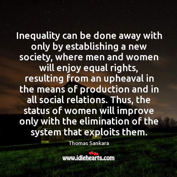 Inequality can be done away with only by establishing a new society, Image