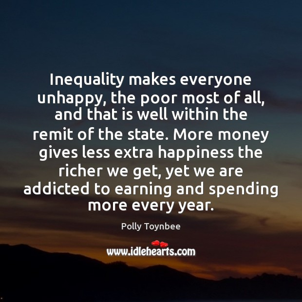 Image, Inequality makes everyone unhappy, the poor most of all, and that is