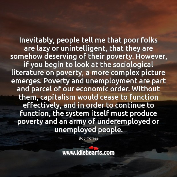 Image, Inevitably, people tell me that poor folks are lazy or unintelligent, that