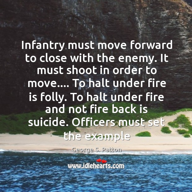 Image, Infantry must move forward to close with the enemy. It must shoot