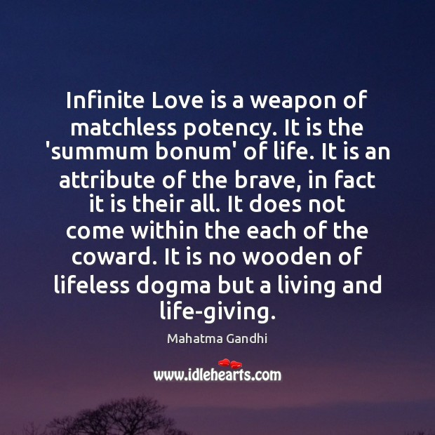 Infinite Love is a weapon of matchless potency. It is the 'summum Image