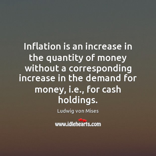 Inflation is an increase in the quantity of money without a corresponding Image