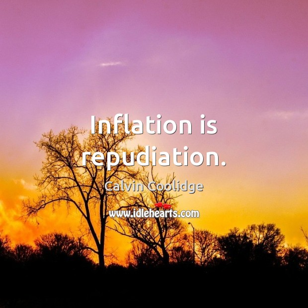 Inflation is repudiation. Image