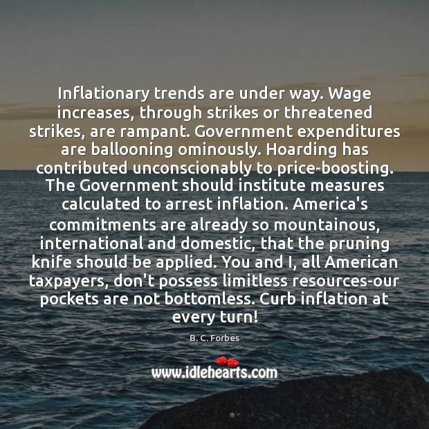 Image, Inflationary trends are under way. Wage increases, through strikes or threatened strikes,