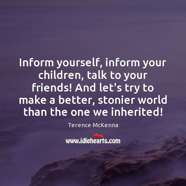 Inform yourself, inform your children, talk to your friends! And let's try Image