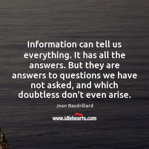 Information can tell us everything. It has all the answers. But they Image