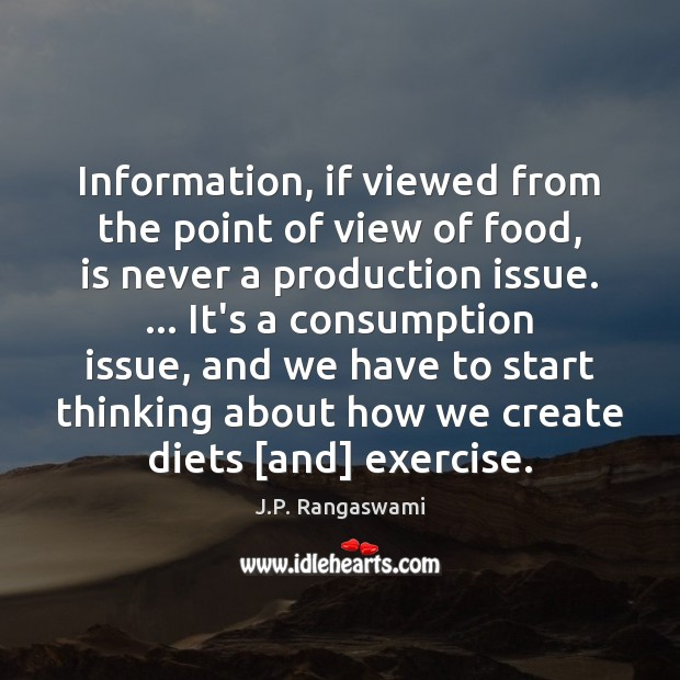 Information, if viewed from the point of view of food, is never Image