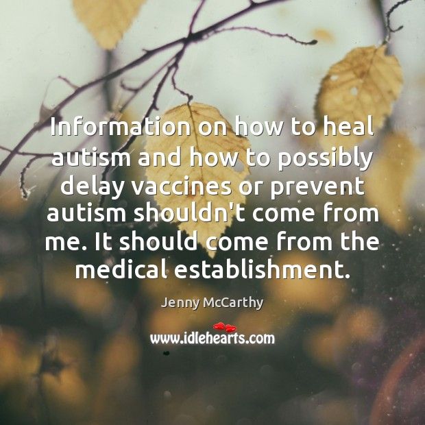 Information on how to heal autism and how to possibly delay vaccines Jenny McCarthy Picture Quote