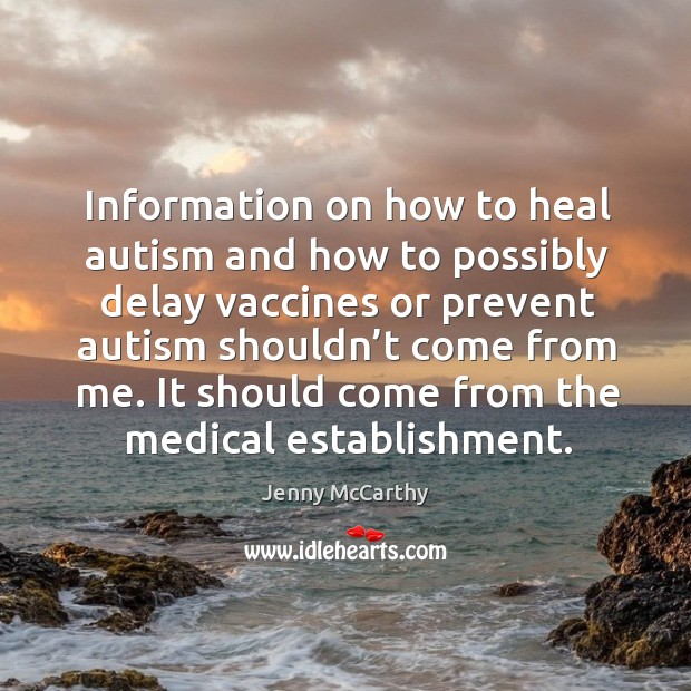 Image, Information on how to heal autism and how to possibly delay vaccines or prevent autism shouldn't come from me.