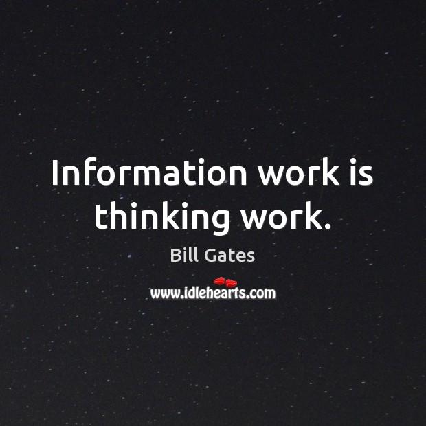 Image, Information work is thinking work.