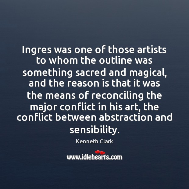 Ingres was one of those artists to whom the outline was something Image