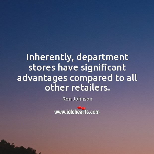 Inherently, department stores have significant advantages compared to all other retailers. Image