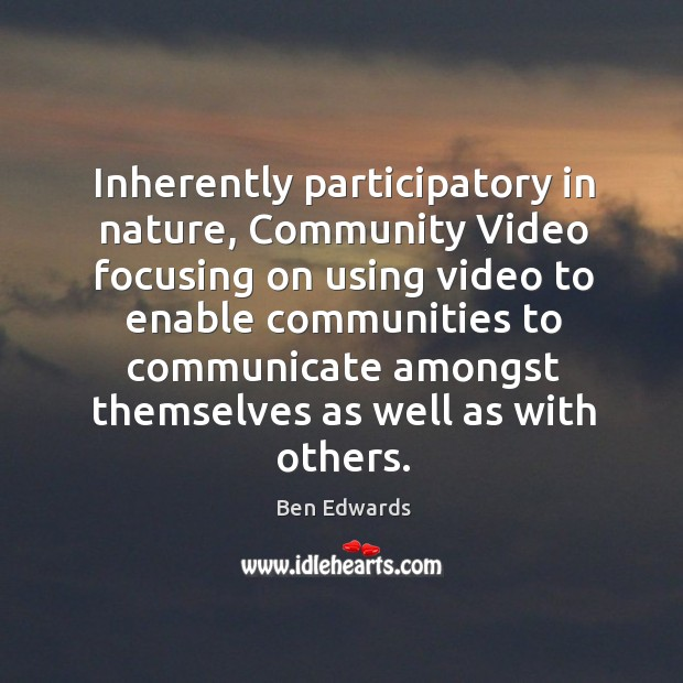 Inherently participatory in nature, community video focusing on using video to enable Image