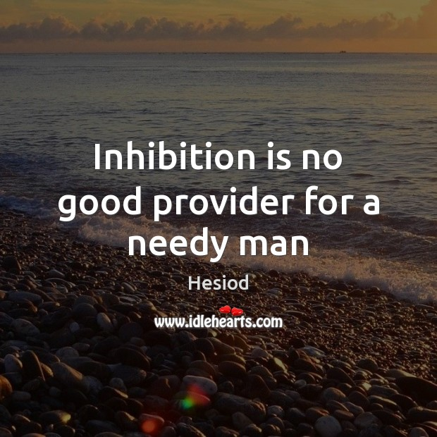 Image, Inhibition is no good provider for a needy man