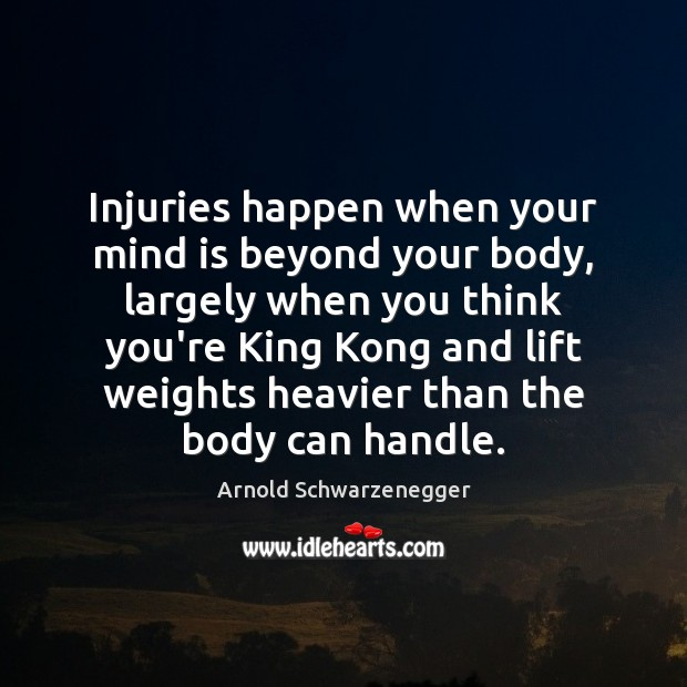 Image, Injuries happen when your mind is beyond your body, largely when you