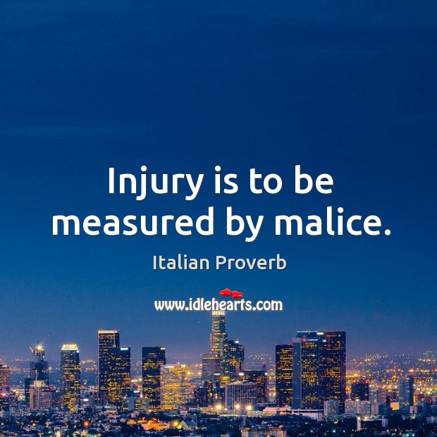 Image, Injury is to be measured by malice.