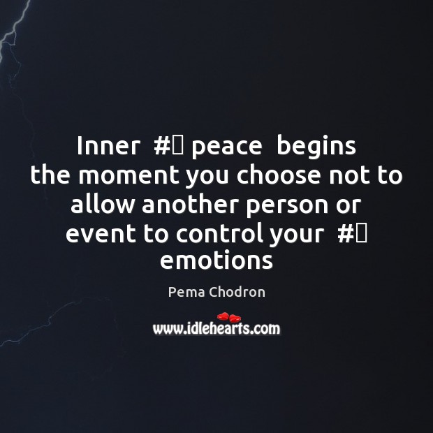Image, Inner  #‎ peace  begins the moment you choose not to allow another person
