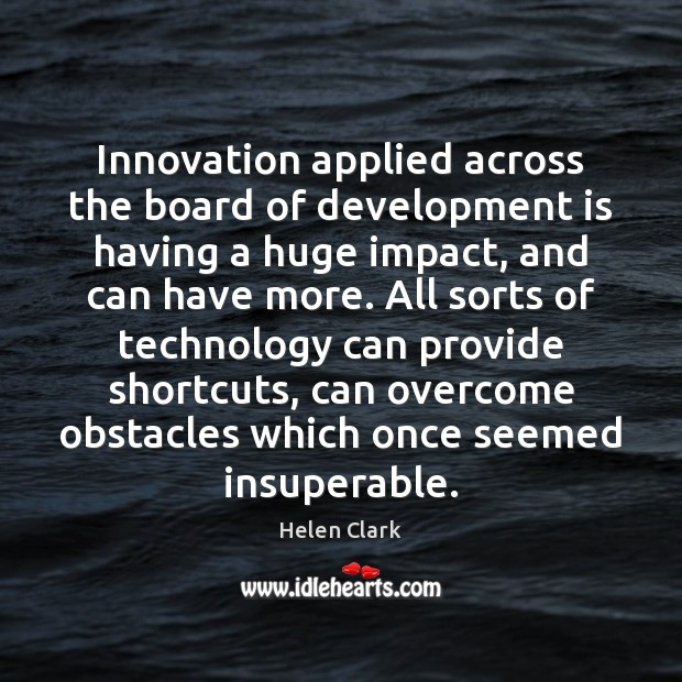 Innovation applied across the board of development is having a huge impact, Image