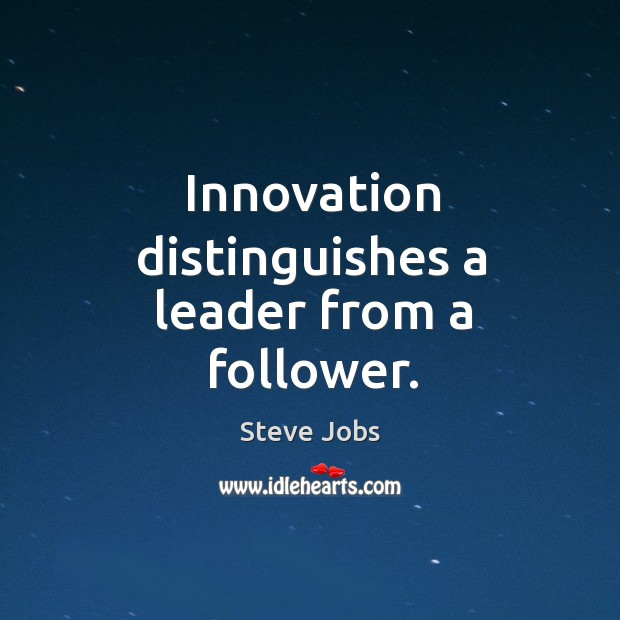 Image, Innovation distinguishes a leader from a follower.