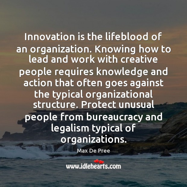 Innovation is the lifeblood of an organization. Knowing how to lead and Innovation Quotes Image