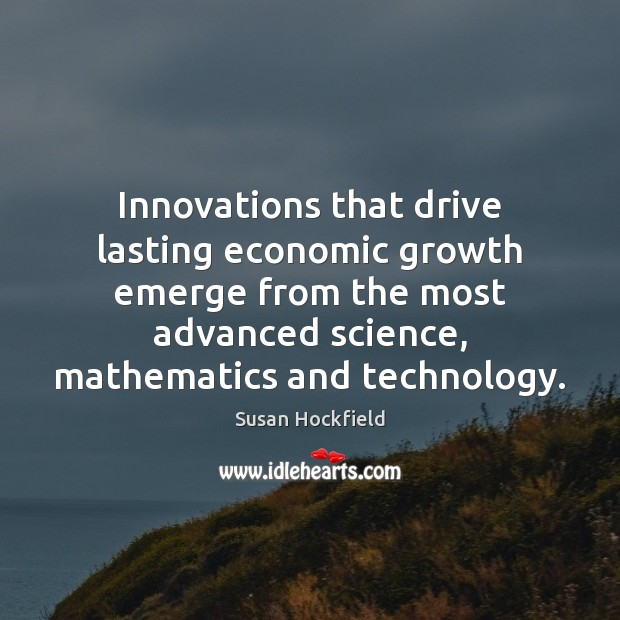 Innovations that drive lasting economic growth emerge from the most advanced science, Image