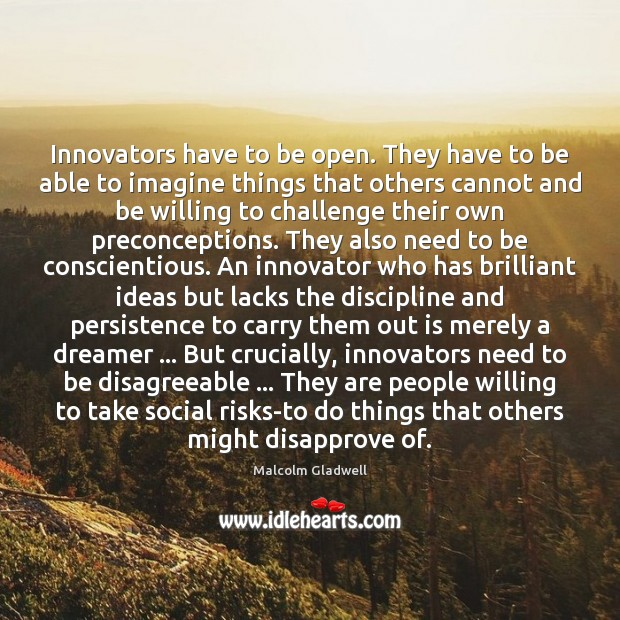 Innovators have to be open. They have to be able to imagine Image