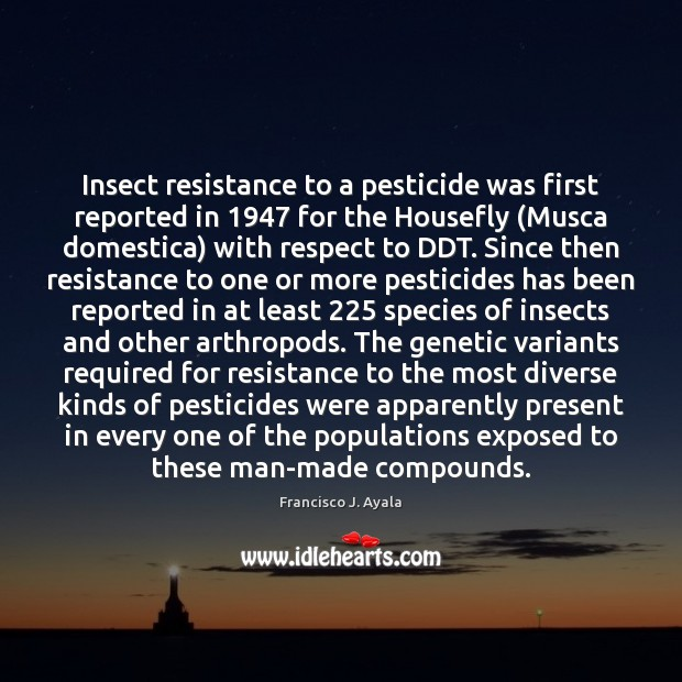 Image, Insect resistance to a pesticide was first reported in 1947 for the Housefly (