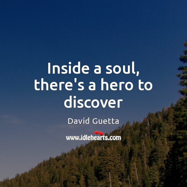 Inside a soul, there's a hero to discover Image