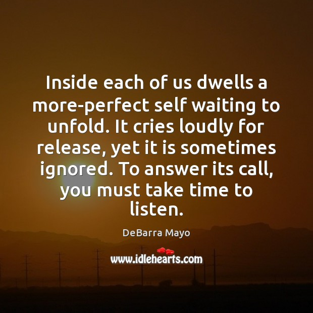 Inside each of us dwells a more-perfect self waiting to unfold. It Image