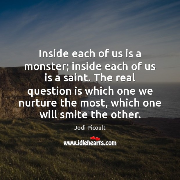 Inside each of us is a monster; inside each of us is Image
