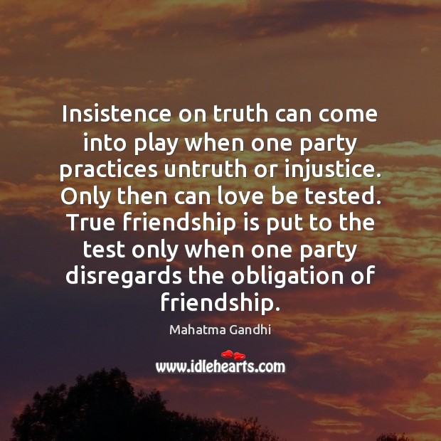 Insistence on truth can come into play when one party practices untruth Image